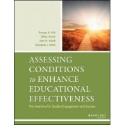 Assessing Conditions to Enhance Educational Effectiveness by George D. Kuh