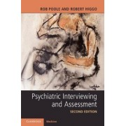 Psychiatric Interviewing and Assessment by Rob Poole