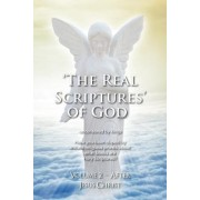 'The Real Scriptures' of God - New Testament by James Platter