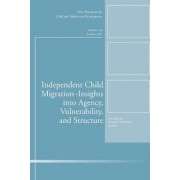 Independent Child Migrations: Insights into Agency, Vulnerability, and Structure by CAD (Child & Adolescent Development)