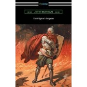 The Pilgrim's Progress (Complete with an Introduction by Charles S. Baldwin) by John Bunyan