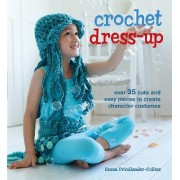 Crochet Dress-Up by Emma Friedlander-collins