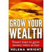 Grow Your Wealth: Smart Ways to Grow Money Twice as Fast
