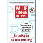 Value Stream Mapping: How to Visualize Work and Align Leadership for Organizational Transformation by Karen Martin
