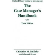 The Study Guide for Case Manager's Handbook: Student Study Guide by Catherine M. Mullahy