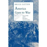 America Goes to War by Bruce Catton