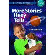 More Stories Huey Tells by Ann Cameron