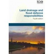 Land Drainage and Flood Defence Responsibilities by Institution Of Civil Engineers
