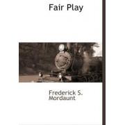 Fair Play by Frederick S Mordaunt