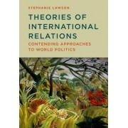 Theories of International Relations - Contending Approaches to World Politics by Stephanie Lawson