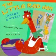 Little Red Hen Makes a Pizza by Philomen Sturges