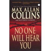 No One Will Hear You by Max Allan Collins