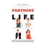 Partners for Life: From Bedroom to Boardroom: Building a Healthy Relationship with a Strong and Independent Man