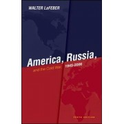 America, Russia and the Cold War 1945-2006 by Walter LaFeber