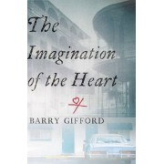 The Imagination of the Heart by Barry Gifford