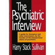 The Psychiatric Interview by Harry Stack Sullivan