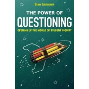 The Power of Questioning by Starr Sackstein