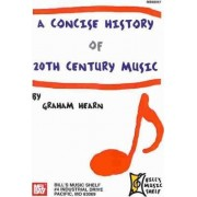 A Concise History of 20th Century Music by Graham Hearn