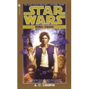 Star Wars: The Han Solo Trilogy - Rebel Dawn by A. C. Crispin
