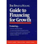 The Ernst and Young Guide to Financing for Growth by Ernst & Young