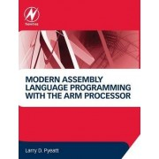 Modern Assembly Language Programming with the ARM Processor by Larry D Pyeatt