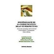 Epistemologie de la communication: bilan et perspectives