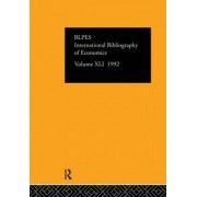 IBSS: Economics 1992: Volume 41 by The British Library of Political and Economic Science