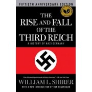 The Rise and Fall of the Third Reich by William L Shirer