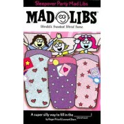 Sleepover Party Mad Libs by Roger Price