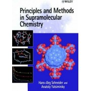 Principles and Methods in Supramolecular Chemistry by Hans-Jorg Schneider