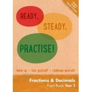 Ready, Steady, Practise!: Year 3 Fractions and Decimals Pupil Book: Maths KS2 by Keen Kite Books