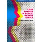 Case Studies in Public Health Ethics by Associate Professor of Public Health Steven S Coughlin