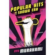 Popular Hits of the Showa Era by Ryu Murakami
