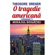 O TRAGEDIE AMERICANA VOL. 1 – MIRAJUL BOGATIEI