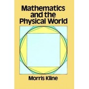 Mathematics and the Physical World by Morris Kline