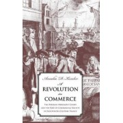 A Revolution in Commerce by Amalia D. Kessler