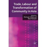 Trade, Labour and Transformation of Community in Asia by Michael Gillan