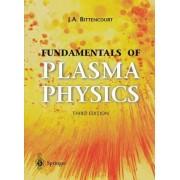 Fundamentals of Plasma Physics by J.A. Bittencourt