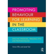 Promoting Behaviour for Learning in the Classroom by Simon Ellis