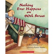Nothing Ever Happens on 90th Street by Roni Schotter
