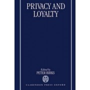 Privacy and Loyalty by Peter Birks