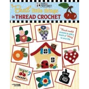 Little Things in Thread Crochet by Mary Engelbreit