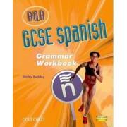 AQA GCSE Spanish Grammar Workbook Pack by Shirley Buckley