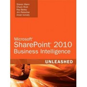 Microsoft SharePoint 2010 Business Intelligence Unleashed by Steven Mann