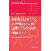 Service Learning as Pedagogy in Early Childhood Education 2017 by Kelly L. Heider