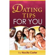 Dating Tips for You by Nocita Carter