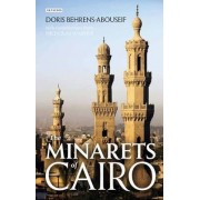 The Minarets of Cairo by Doris Behrens-Abouseif