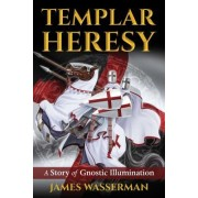 Templar Heresy: A Story of Gnostic Illumination