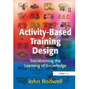Activity-Based Training Design by John Rodwell