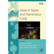 Stress in Yeasts and Filamentous Fungi: Volume 27 by Simon Avery